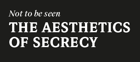 Aesthetics Of Secrecy